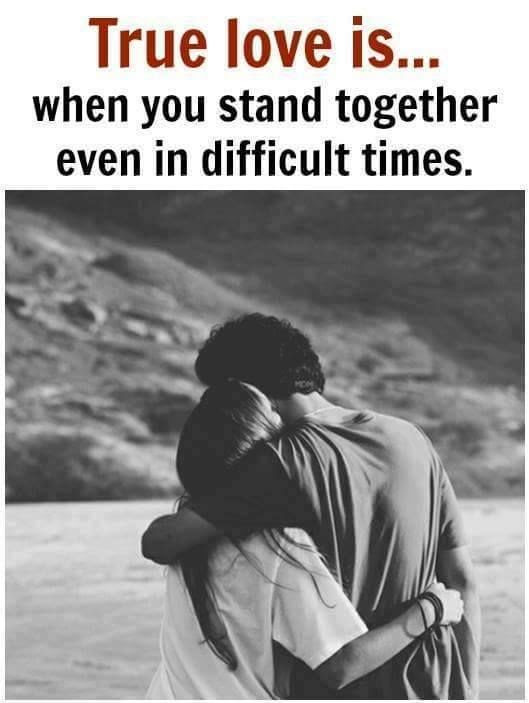 True Love Is When You Stand Together Even In Difficult Times