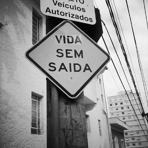 Foto Frases Preto E Branco Placa Vida Sem Saida Rua Sem Saida Sinal
