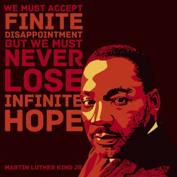 "Image result for ""We must accept finite disappointment, but never lose infinite hope."" – Martin Luther King, Jr"