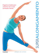 Técnica de alongamento fortalece músculos e devolve flexibilidade