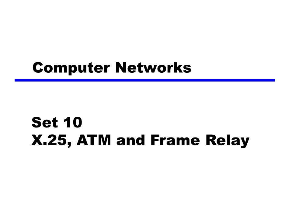 Computer Networks Set 10 X25 Atm And Frame Relay Ppt Video