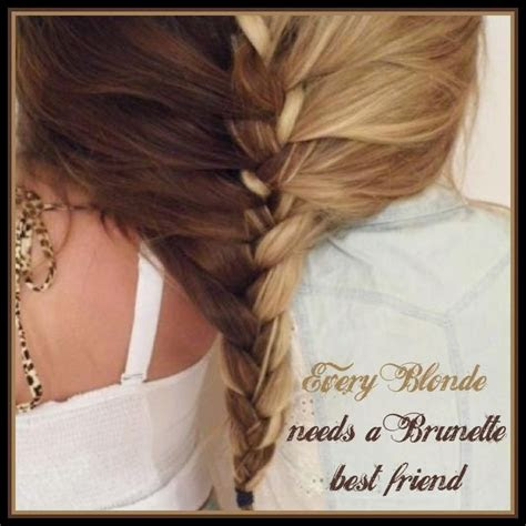 Blonde And Brunette Quotes Best Friends