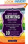 Sewing: One Day Sewing Mastery: The C...