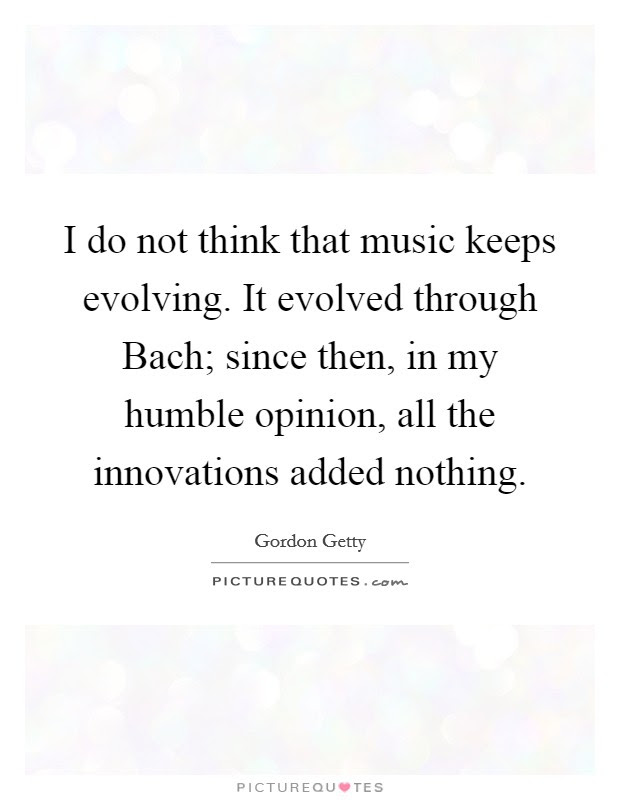 Music Evolving Quotes Sayings Music Evolving Picture Quotes