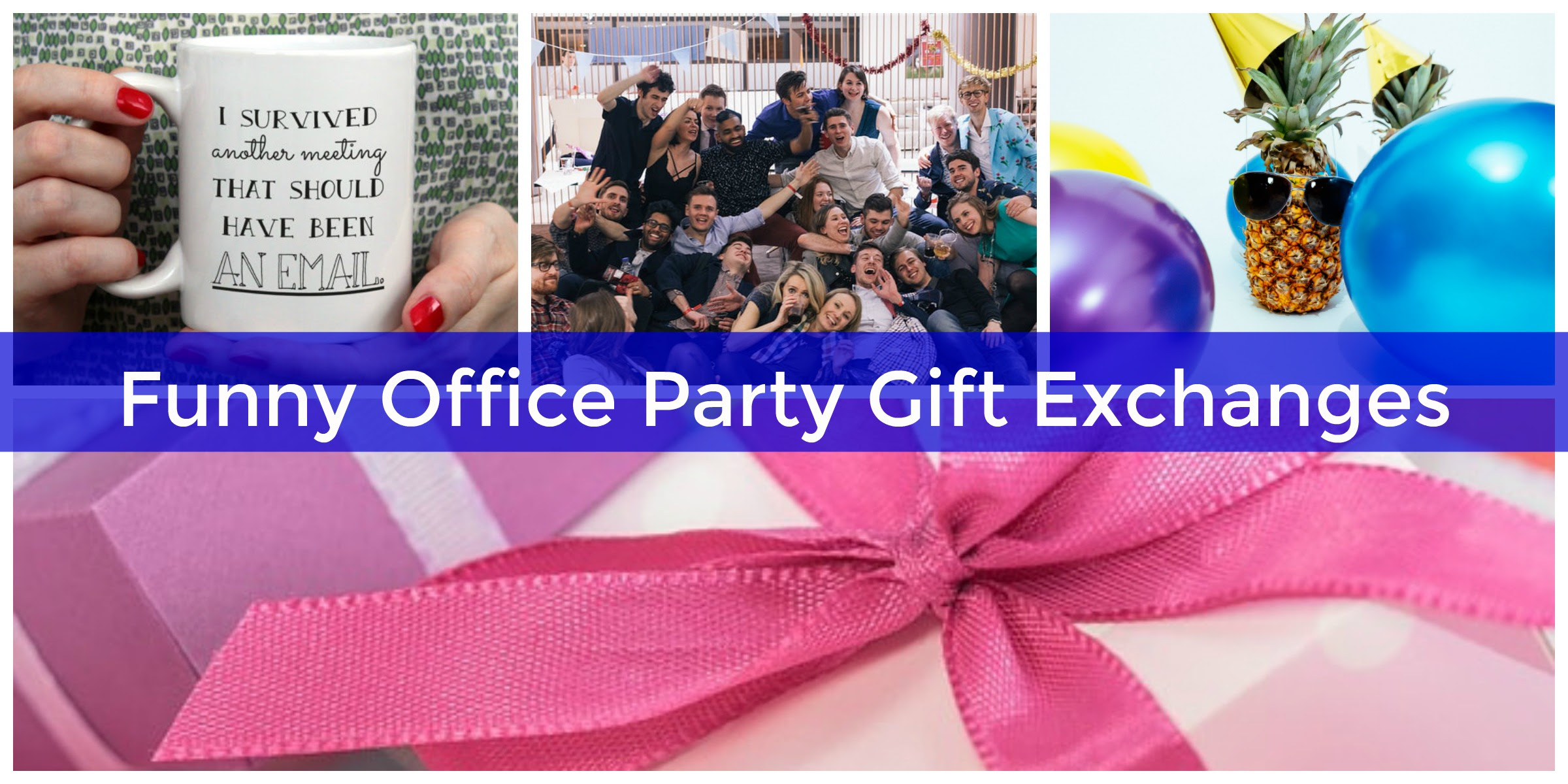 Hilarious Office Party Gift Exchange Ideas For Creative Coworkers