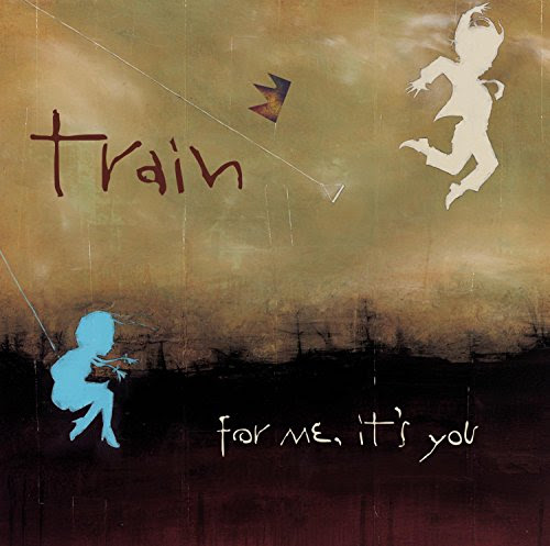 For You, it's Me - Train