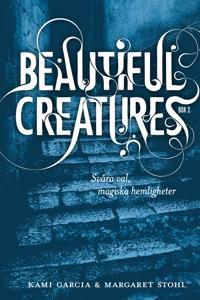 Beautiful Creatures D. 2 - Svåra val, magiska hemligheter