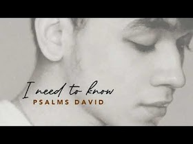 I Need To Know by Psalms David [Official Audio]