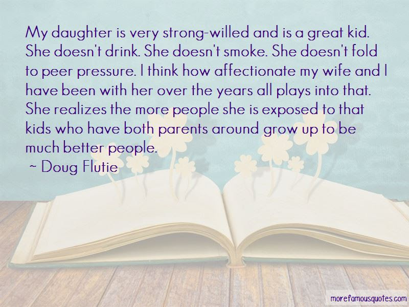 Strong Willed Daughter Quotes Top 1 Quotes About Strong Willed