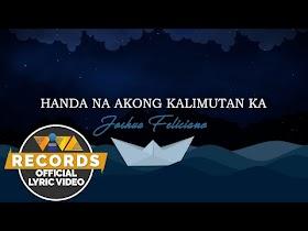 Handa Na Akong Kalimutan Ka by Joshua Feliciano [Official Lyric Video]