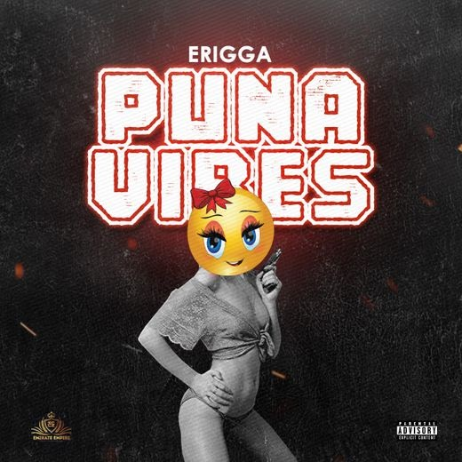 "[MUSIC]  Erigga – ""Puna Vibes"""