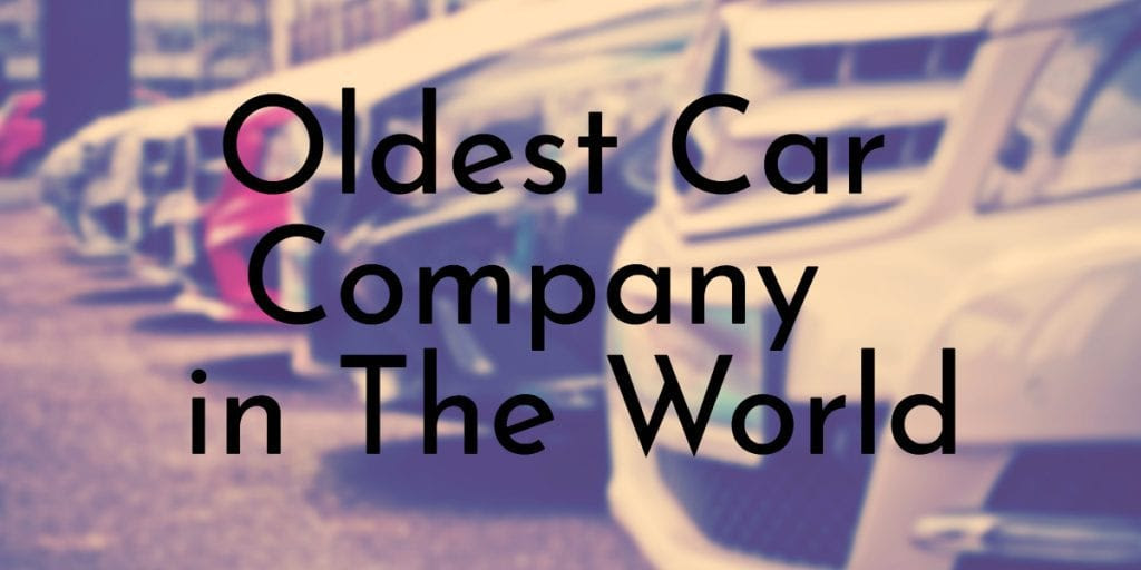 9 Oldest Car Companies In The World Oldestorg