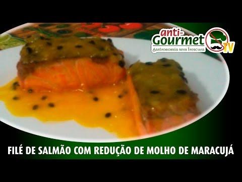 AntiGourmetTv - 10 | Filé de Salmão com Redução de Molho de Maracujá