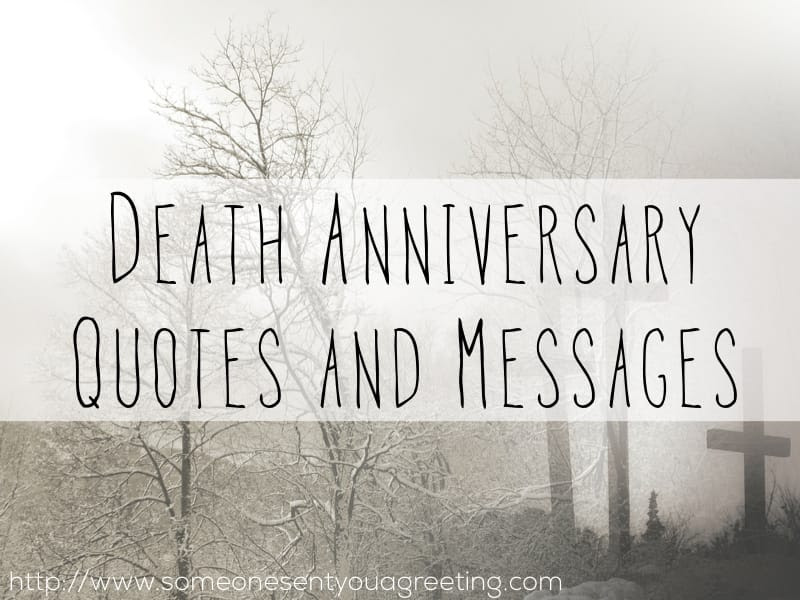 Death Anniversary Quotes And Messages Someone Sent You A Greeting