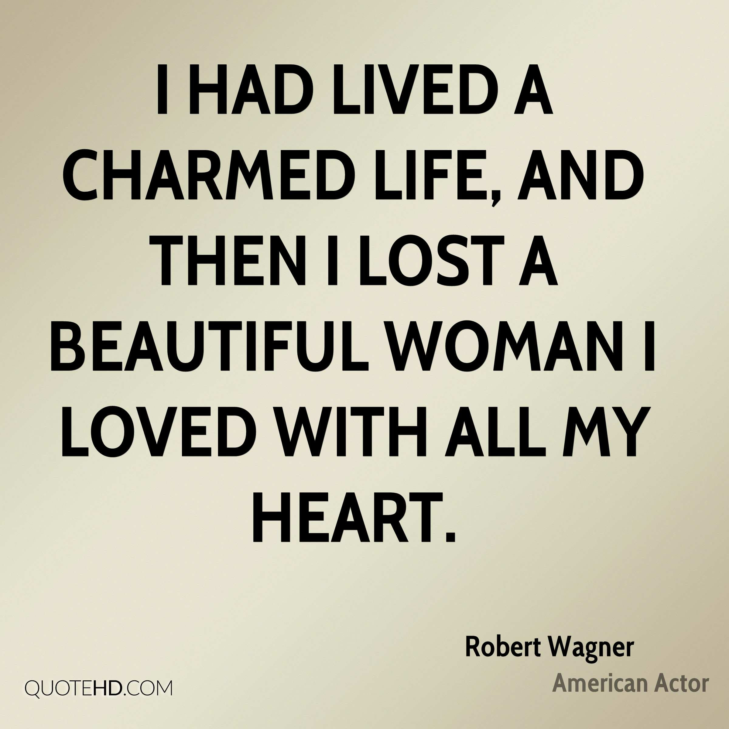I had lived a charmed life and then I lost a beautiful woman I loved