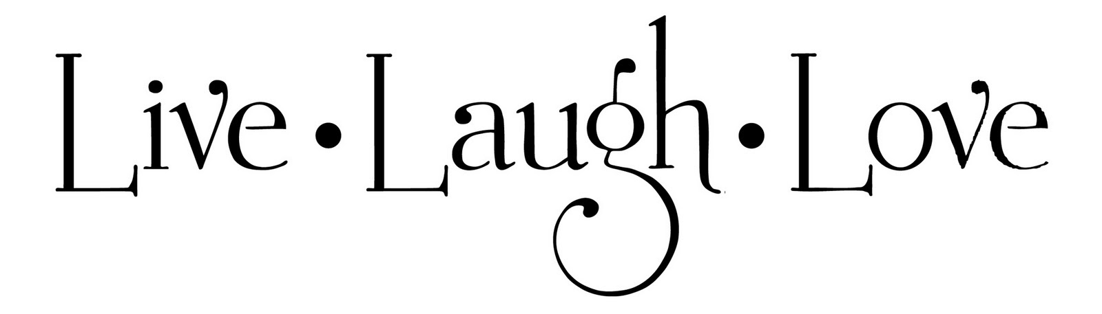 Quotes About Live Laugh Love 46 Quotes