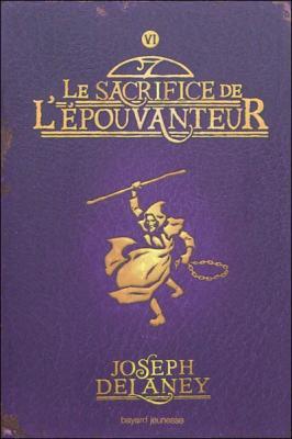 Couverture L'Epouvanteur, tome 6 : Le Sacrifice de l'épouvanteur