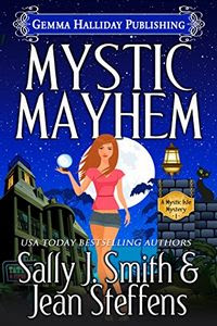 Mystic Mayhem by Sally J. Smith and Jean Steffens