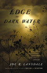 Cover image - Edge of Dark Water by Joe R. Lansdale