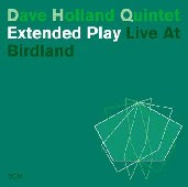 Dave Holland Quintet - 'Extended Play - Live At Birdland'