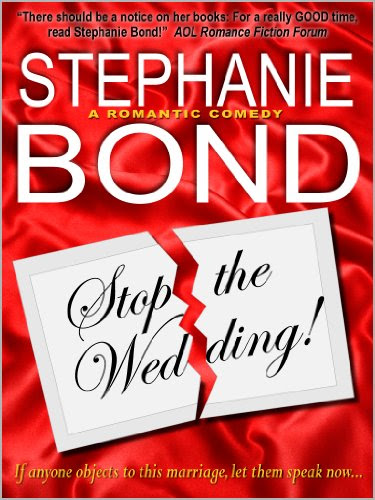 Stop the Wedding! (a romantic comedy) by Stephanie Bond
