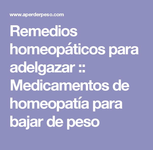 medicamento homeopático para bajar de peso