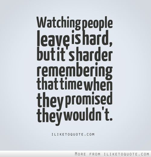 Quotes About People Leaving Top Ten Quotes