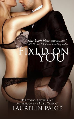 Fixed on You (The Fixed Trilogy) by Laurelin Paige