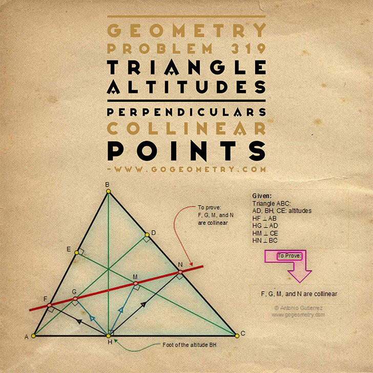 Geometry Problem 319: Triangle, Altitudes, Perpendiculars, Collinear points, Tutoring.