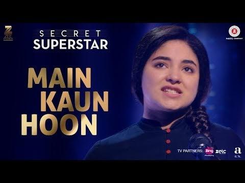 Main Kaun Hoon Lyrics Translation   Secret Superstar (2017)