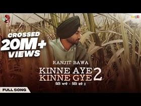 Kinne Aye Kinne Gye 2 (Full Video) | Ranjit Bawa | lovely Noor | Latest Punjabi Songs 2021
