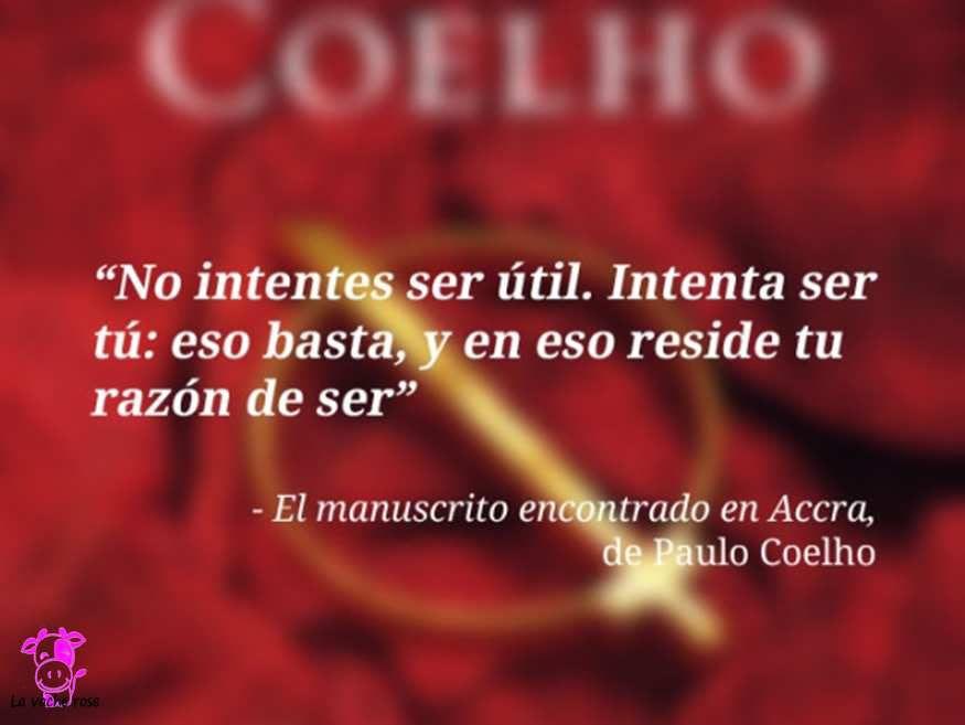 Paulo Coelho Mejores Frases En Imagenes Accra La Vache Rose
