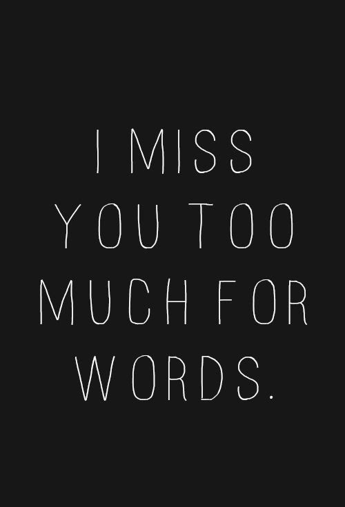 I Miss You Too Much For Words Pictures Photos And Images For