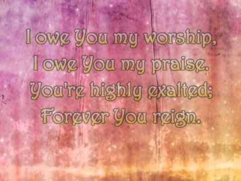 I Owe You My Worship Lyrics Eddie Hunt