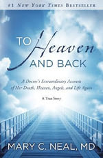 To Heaven and back, Mary C Neal, heaven, afterlife, books, bestseller