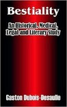 Bestiality: An Historical, Medical, Legal and Literary Study