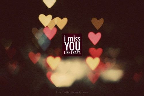 I Miss You Like Crazy Quotes Quotes
