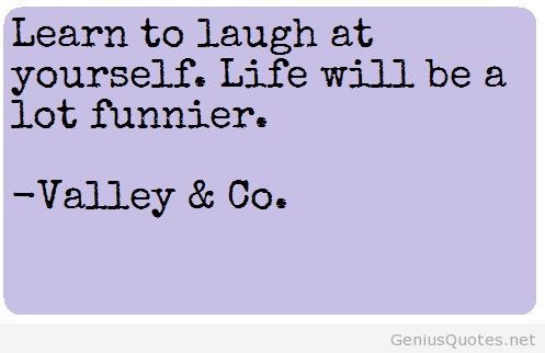 Quotes About Laugh At Yourself 97 Quotes