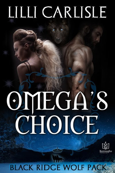 Book Cover for paranormal romance Omega's Choice from The Black Ridge Wolf Pack series by Lilli Carlisle.