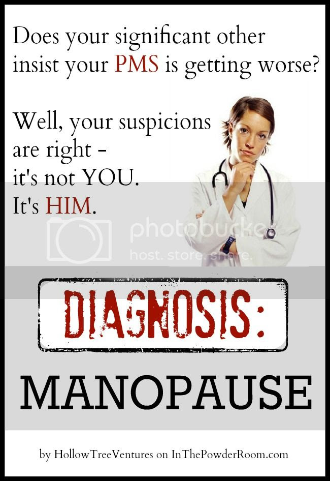 It's not PMS - it's Manopause! by Robyn Welling @RobynHTV
