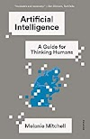 Artificial Intelligence: A Guide for Thinking Humans by Melanie Mitchell - Book Review