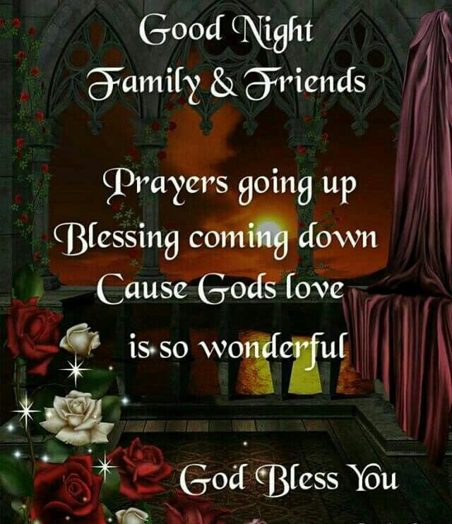 Goodnight Family Friends Prayers Going Up God Bless You Pictures