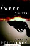 The Sweet Forever: A Novel