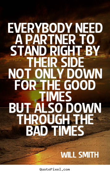 Quotes About Friendship Everybody Need A Partner To Stand Right By
