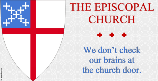 The Episcopal Church: We don't check our brains at the church door.
