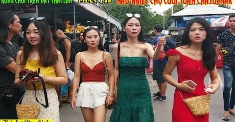 Rong Chơi Trên Đất Thái Lan - P11 Cuối - Náo Nhiệt Chợ Cuối Tuần Chatuchak