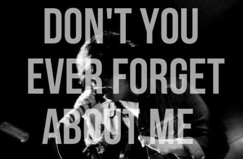 Dont You Forget About Me Quotespicturescom