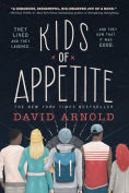 Title: Kids of Appetite, Author: David Arnold
