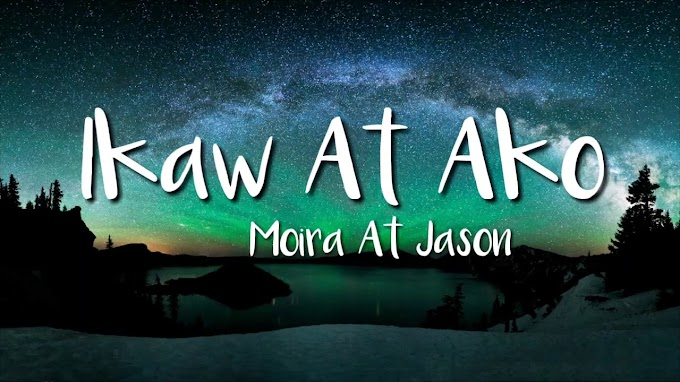 Ikaw At Ako (Lyric Video)-Moira & Jason - Moira & Jason Lyrics