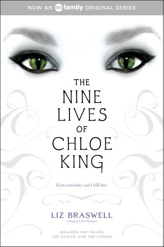 The Nine Lives of Chloe King (The Fallen; The Stolen; The Chosen)